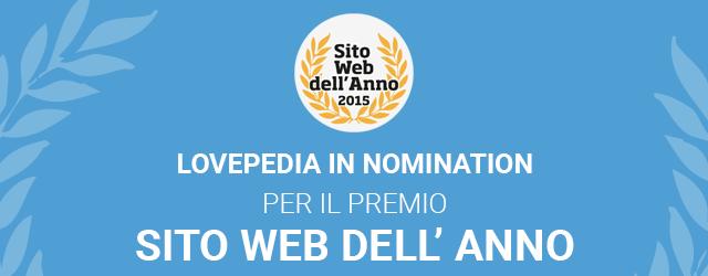 Sito Web dell'Anno 2015: Lovepedia è candidata. Votaci e vinci fantastici premi